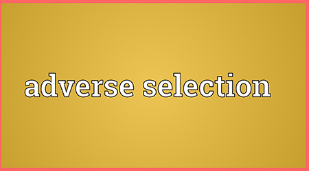 What Is Adverse Selection