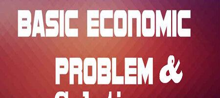 Basic Economic Problems